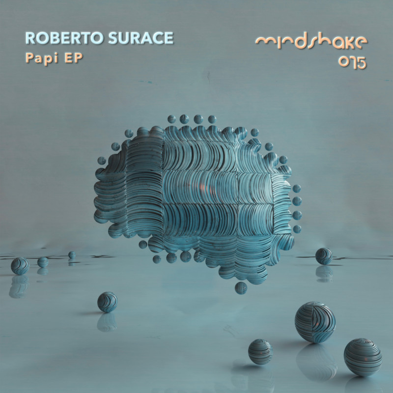 Roberto Surace Papi EP on Mindshake Records
