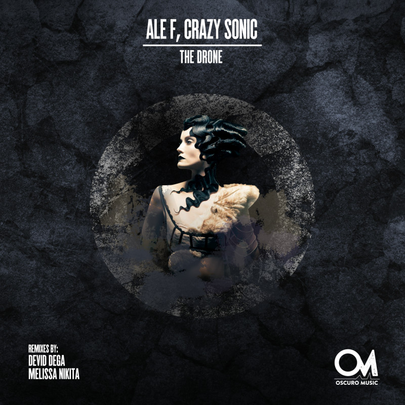 Ale F & Crazy Sonic The Drone EP on Oscuro Music