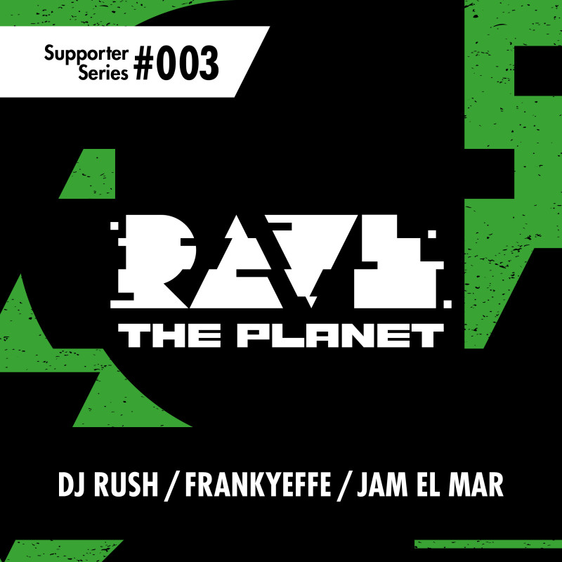 DJ Rush, Frankyeffe, Jam El Mar on Rave The Planet 3