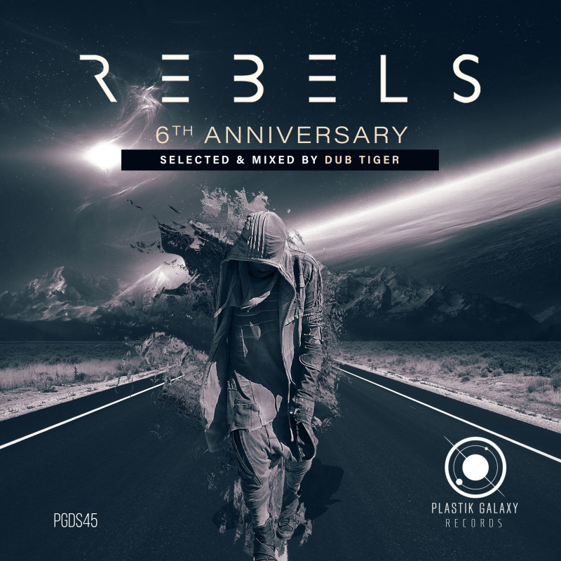 Rebels  6th Anniversary mixed by Dub Tiger on Plastik Galaxy