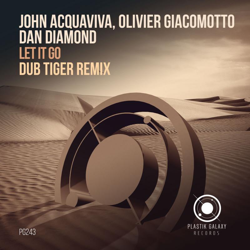 John Acquaviva, Olivier Giacomotto, Dan Diamond - Let It Go - Dub Tiger Remix