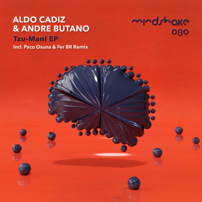 Aldo Cadiz, Andre Butano - Tzu-Mani EP incl. Paco Osuna and Fer BR Remix