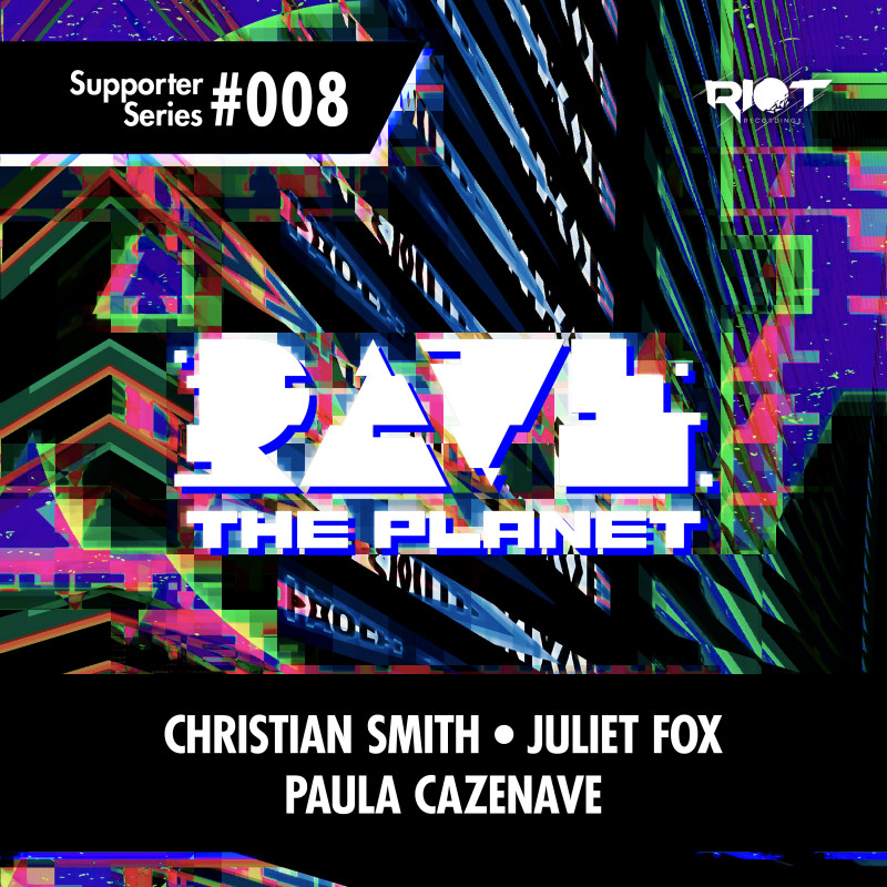 Christian Smith, Juliet Fox and Paula Cazenave release on Rave The Planet