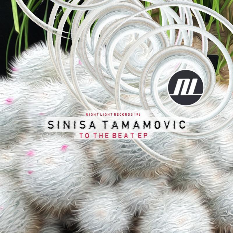 Sinisa Tamamovic To The Beat EP on Night Light Records